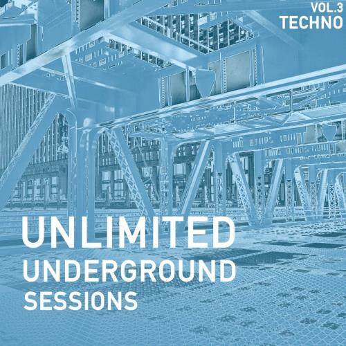 Unlimited Underground Sessions, Vol. 3: Techno (2017)