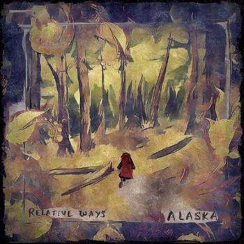 Relative Ways - Alaska (2017)