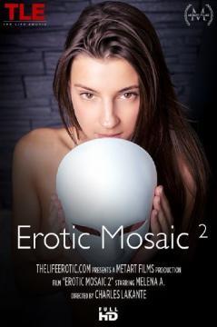 Melena A - Erotic Mosaic 2 (2017) FullHD 1080p