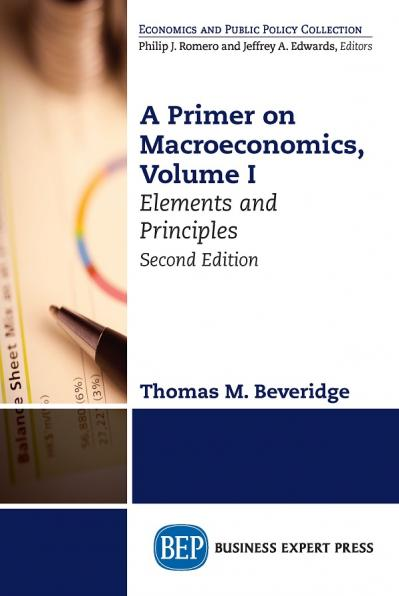 A Primer on Macroeconomics, Volume I Elements and Principles, 2nd Edition