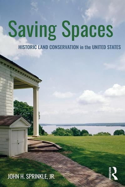 Saving Spaces Historic Land Conservation in the United States