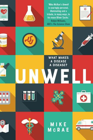Unwell What Makes a Disease a Disease