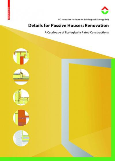 Details for Passive Houses Renovation A Catalogue of Ecologically Rated Constructions
