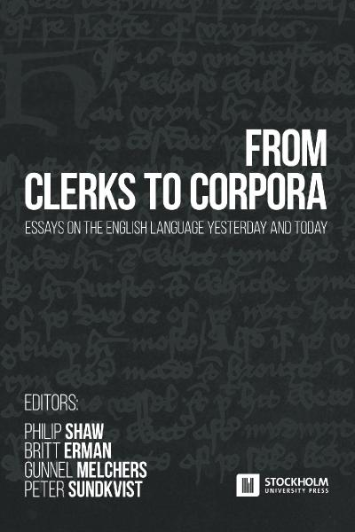 From Clerks to Corpora essays on the English language yesterday and today