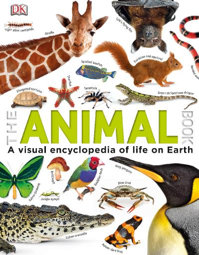 The Animal Book A Visual Encyclopedia of Life on Earth